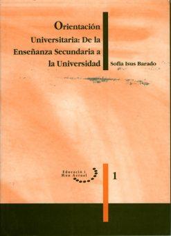 Orientación universitaria: de la enseñanza secundaria a la universidad.