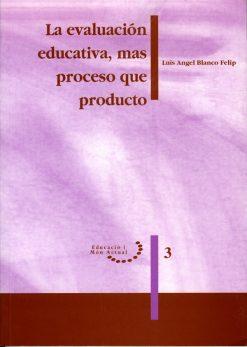 La evaluación educativa, más proceso que producto.