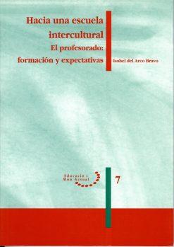 Hacia una escuela intercultural. El profesorado: formación y expectativas.