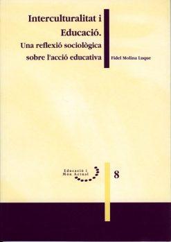 Interculturalitat i educació. Una reflexió sociològica sobre l'acció educativa.