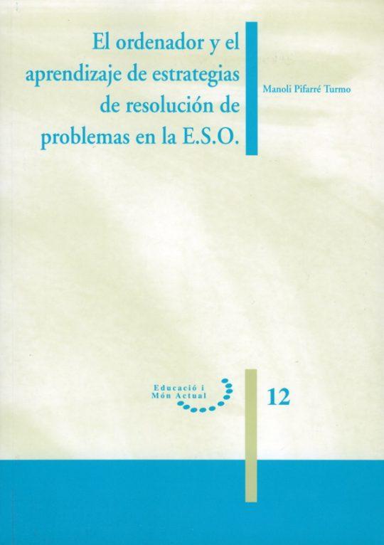 El ordenador y el aprendizaje de estrategias de resolución de problemas en la E.S.O.