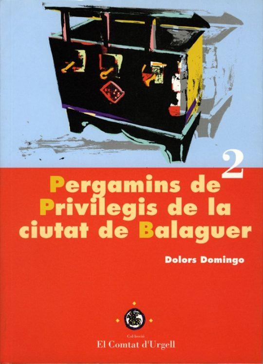 Pergamins de Privilegis de la ciutat de Balaguer.