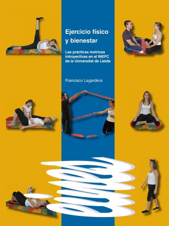 Ejercicio físico y bienestar. Las pacticas motrices introyectivas en el INEFC de la Universidad de Lleida.