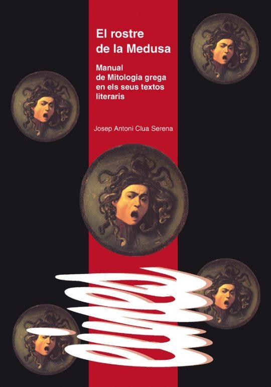 El rostre de la Medusa. Manual de Mitologia grega en els seus textos literaris.