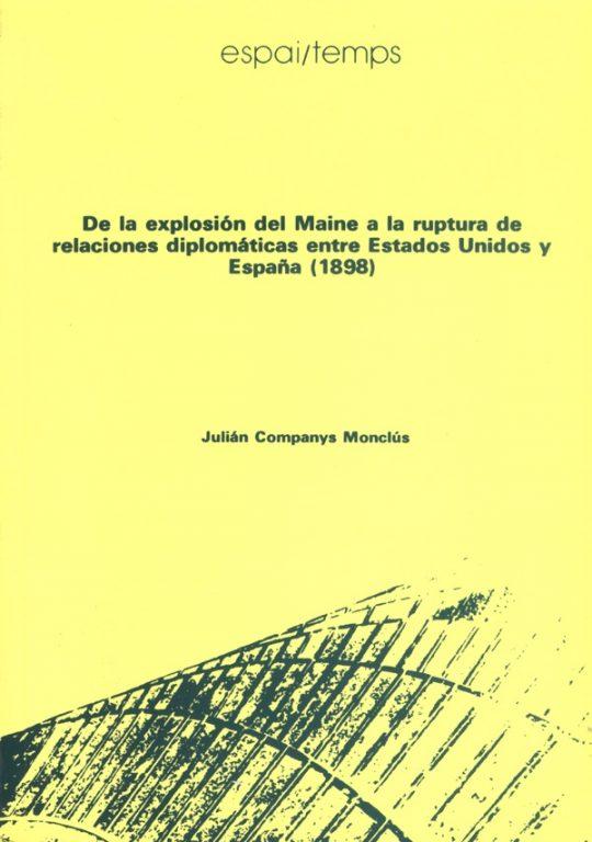 De la explosión del Maine a la ruptura de relaciones diplomáticas entre Estados Unidos y España (1898).