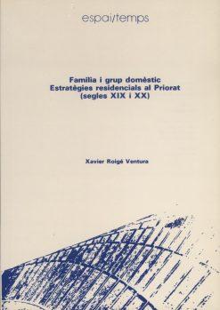 Família i grup domèstic. Estratègies residencials al Priorat (segles XIX i XX).