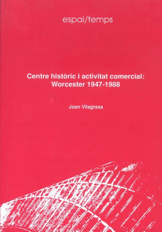 Centre històric i activitat comercial: Worcester 1947-1988.