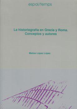 La historiografía en Grecia y Roma. Conceptos y autores.