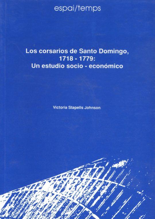 Los corsarios de Santo Domingo, 1718-1779: Un estudio socio-económico
