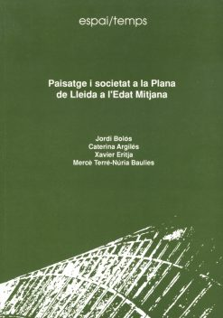Paisatge i societat a la plana de Lleida a l'Edat Mitjana.