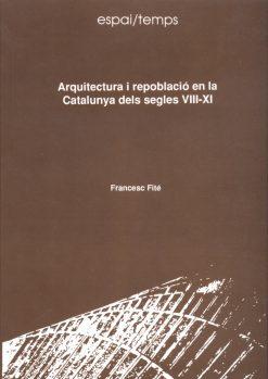 Arquitectura i repoblació en la Catalunya dels segles VII-XI.