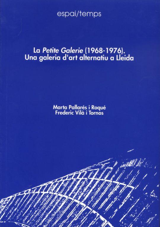 La Petite Galerie (1968-1976). Una galeria d'art alternatiu a Lleida.
