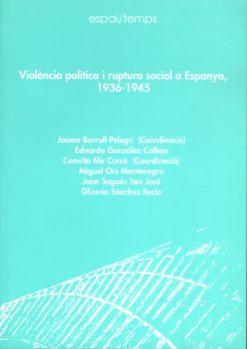 Violència política i ruptura social a Espanya, 1936-1945.