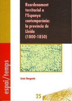 Reordenament territorial a l'Espanya contemporània: la província de Lleida (1800-1850)