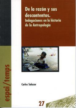 De la razón y sus descontentos. Indagaciones en la historia de la antropología.