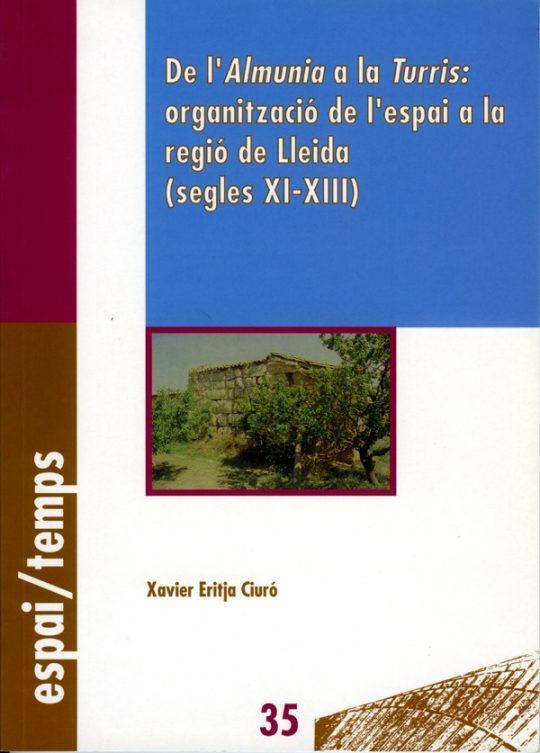 De l'Almunia a la Turris: organització de l'espai a la regió de Lleida (segles Xi-XIII).