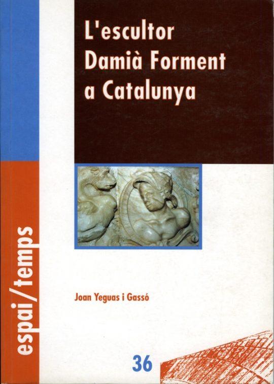 L'escultor Damià Forment a Catalunya.