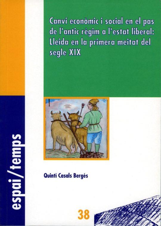Canvi econòmic i social en el pas de l'antic règim a l'estat liberal: Lleida en la primera meitat del segle XIX.