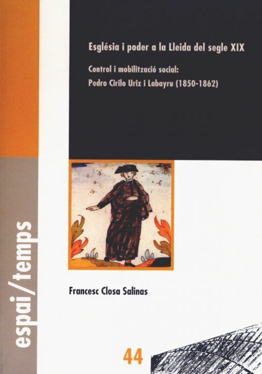 Esglèsia i poder a la Lleida del segle XIX. Control i mobilització social: Pedro Cirilo Uriz i Labayru (1850-1862).