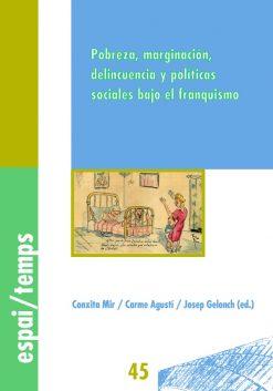 Pobreza, marginación, delincuencia y políticas sociales bajo el franquismo.