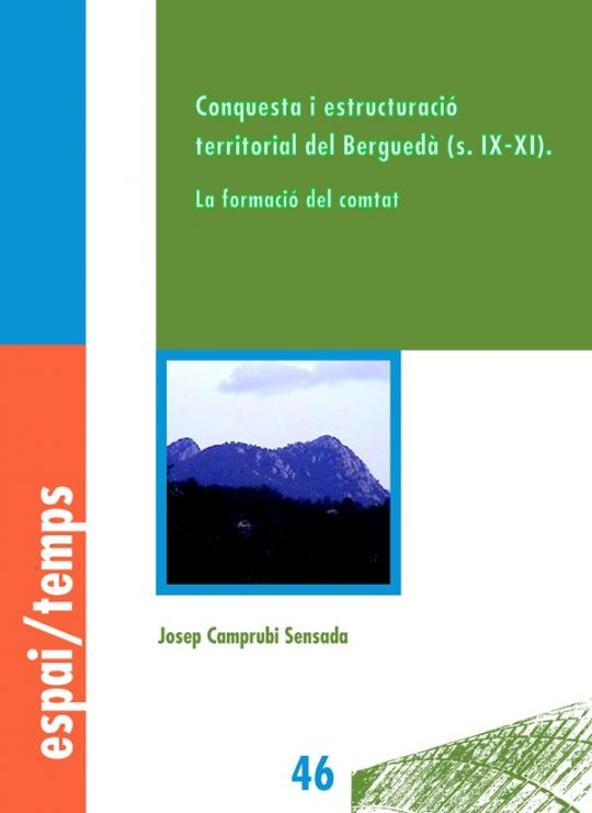 Conquesta i estructuració territorial del Berguedà (s. IX-XI). La formació del comtat.