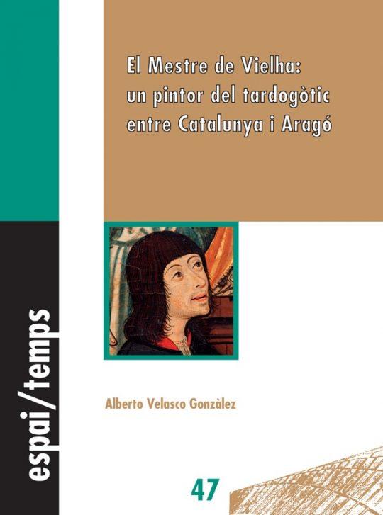 El Mestre de Vielha: un pintor del tardogòtic entre Catalunya i Aragó.