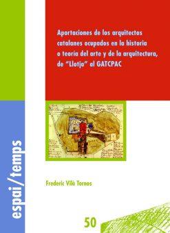 Aportaciones de los arquitectos catalanes ocupados en la historia o teoría del arte