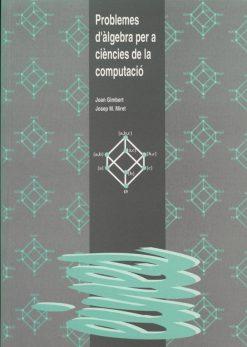 Problemes d'àlgebra per a ciències de la computació.