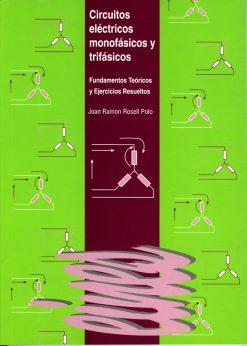 Circuitos eléctricos monofásicos y trifásicos. Fundamentos teóricos y ejercicios resueltos.