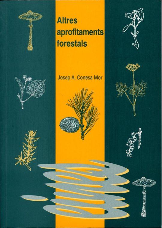 Altres aprofitaments forestals.