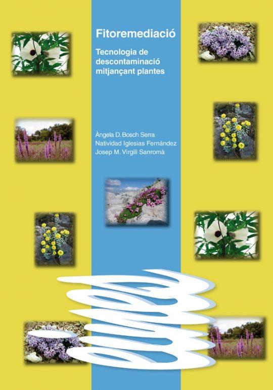 Fitoremediació. Tecnologia de descontaminació mitjançant plantes.
