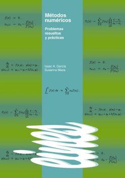 Métodos numéricos. Problemas resueltos y prácticas.