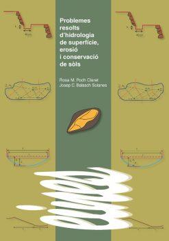 Problemes resolts d'hidrologia de superfície, erosió i conservació de sòls.