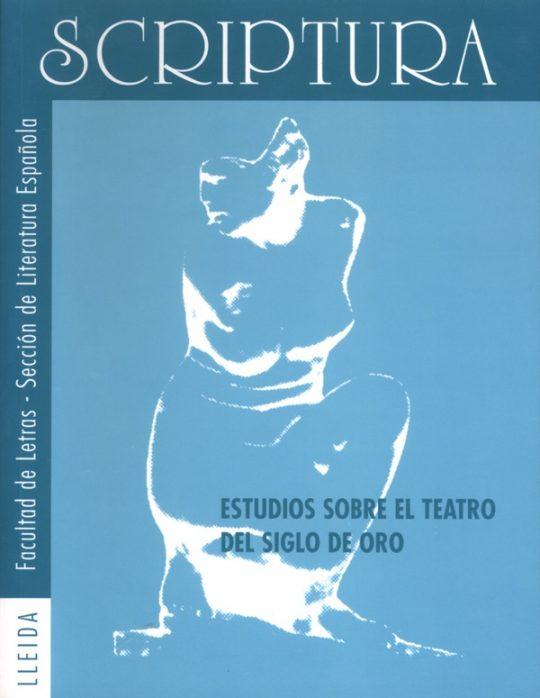 Estudios sobre el teatro del Siglo de Oro.