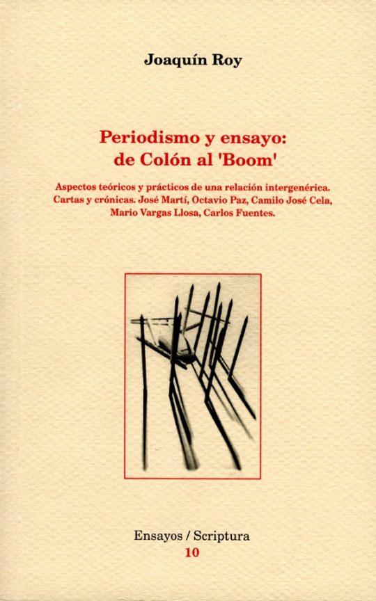 Periodismo y ensayo: de Colón al 'Boom'. Aspectos teóricos y prácticos de una relación intergenérica.