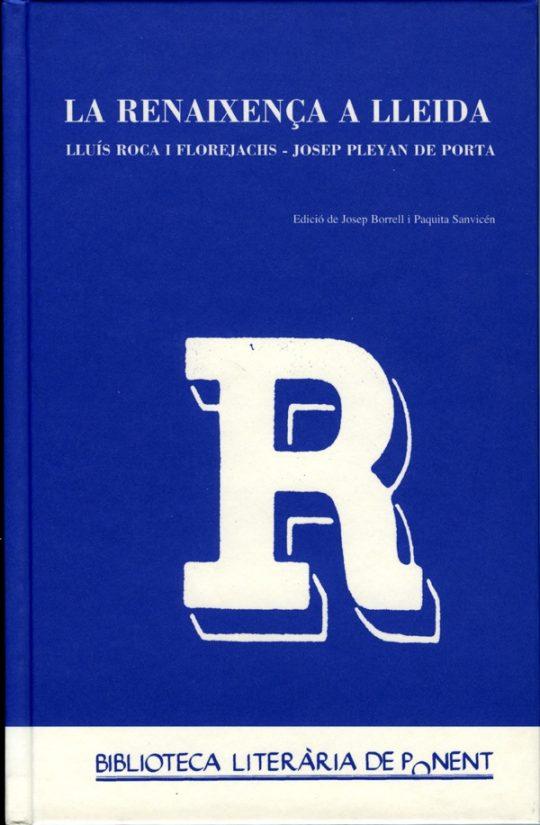 La Renaixença a Lleida. Lluís Roca i Florejachs - Josep Pleyan de Porta.