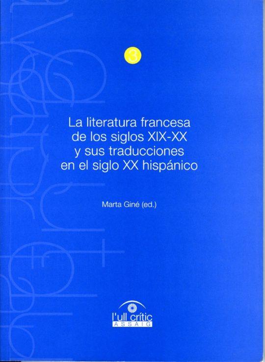 La literatura francesa de los siglos XIX-XX y sus traducciones en siglo XX hispánico.