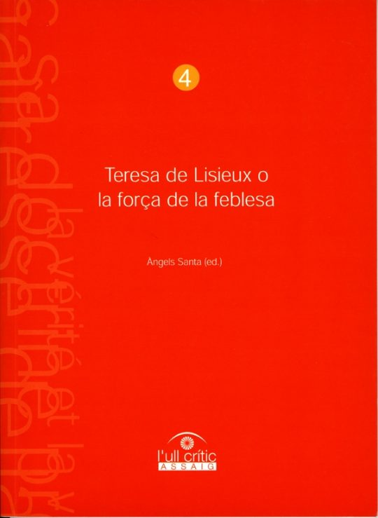 Teresa de Lisieux o la força de la feblesa.