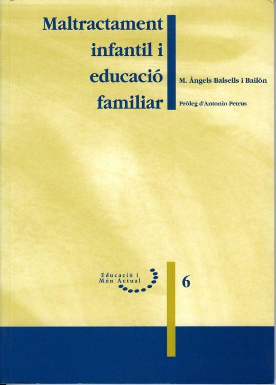 Maltractament infantil i educació familiar.