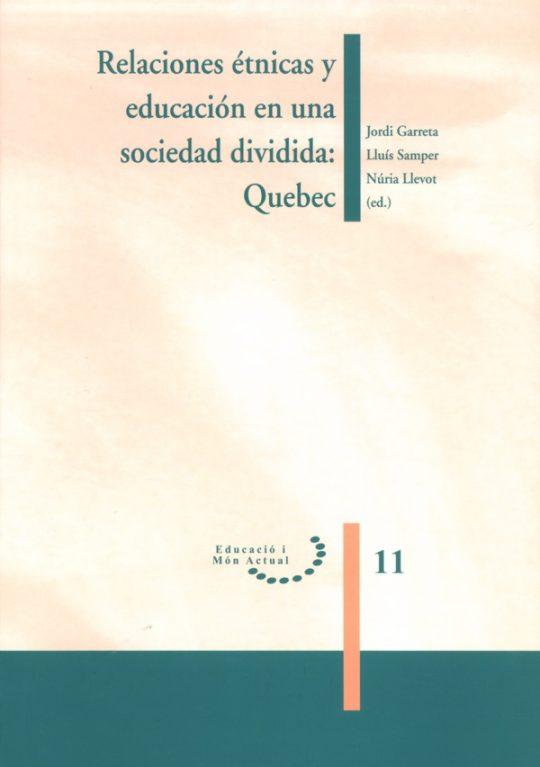 Relaciones étnicas y educación en una sociedad dividida: Quebec.