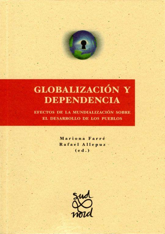 Globalización y dependencia. Efectos de la mundialización sobre el desarrollo de los pueblos.