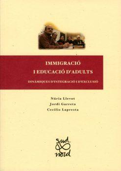 Immigració i educació d'adults: dinàmiques d'integració i d'exclusió.