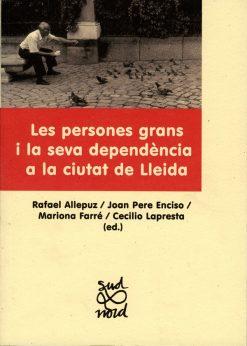 Les persones grans i la seva dependència a la ciutat de Lleida.