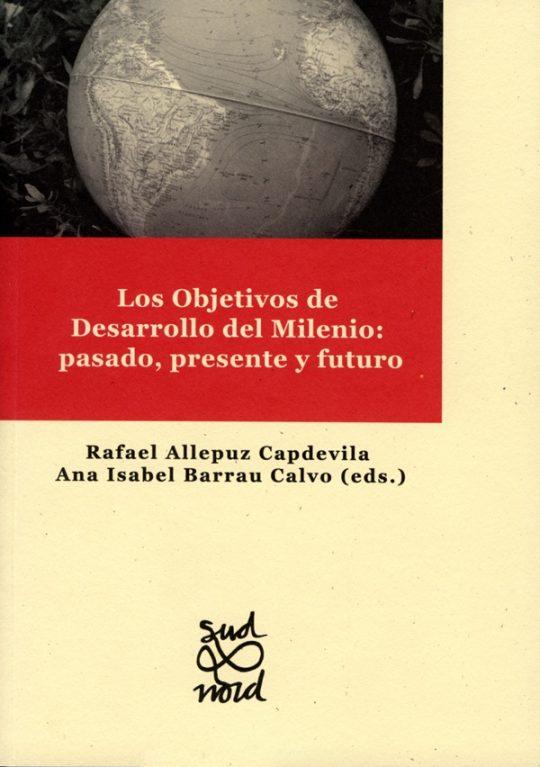 Los Objetivos de Desarrollo del Milenio: pasado, presente y futuro.