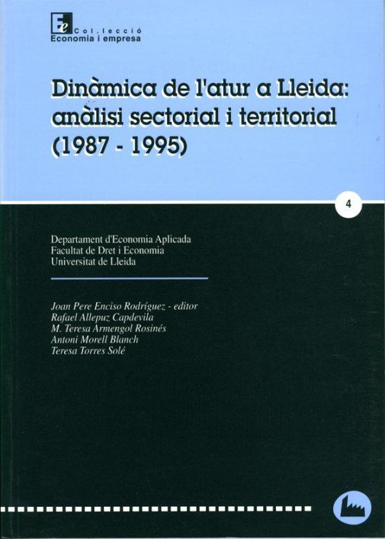 Dinàmica de l'atur a Lleida: Anàlisi sectorial i territorial (1987-1995).
