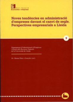 Noves tendències en administració d'empreses davant el canvi de segle. Perspectives empresarials a Lleida.