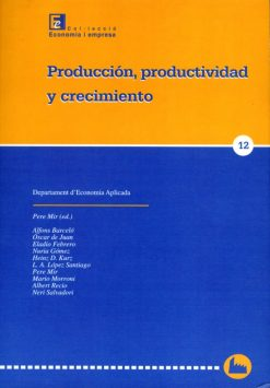 Producción, productividad y crecimiento.