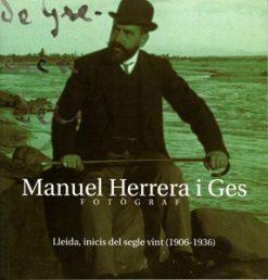 Manuel Herrera i Ges. Fotògraf. Lleida, inicis del segle vint (1906-1936).
