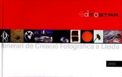 Dmostra. Itinerari de creació fotogràfica a Lleida.