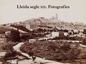 Lleida segle XIX. Fotografies.